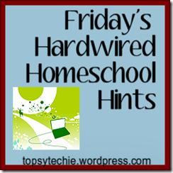 fridays hardwired homeschool hints pic